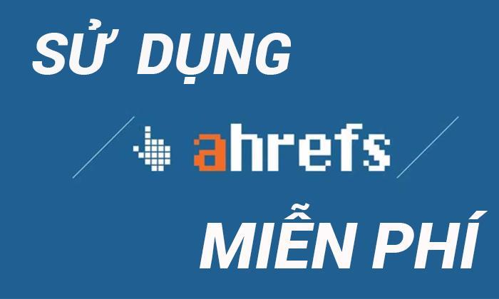 share-ahrefs-mien-phi-2020